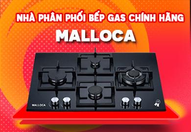 Đại Lý Phân Phối Bếp Gas Malloca Chính Hãng Tại Tp.HCM
